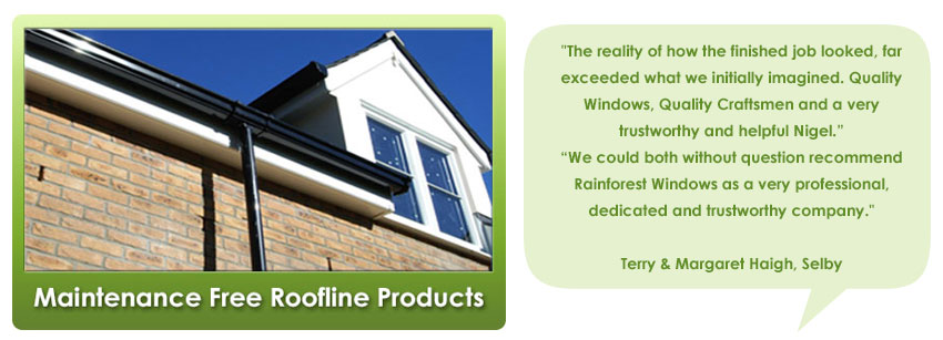Maintenance free uPVC roofline products in Selby, Castleford and Wakefield.